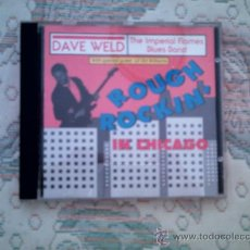 CDs de Música: CD DAVE WELD (THE IMPERIAL FLAMES BLUES BAND): ROUGH ROCKIN´ IN CHICAGO. Lote 38356787