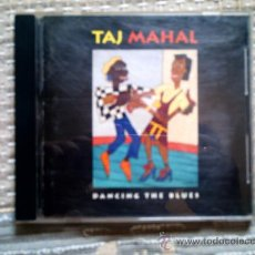 CDs de Música: CD TAJ MAHAL: DANCING THE BLUES. Lote 38368250
