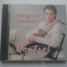 CDs de Música: CHRIS WHITE - CONTROL CD MARK KNOFLER SAM BROWN DIRE STRAITS . Lote 38615902