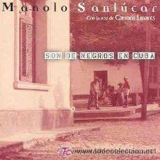 CDs de Música: MANOLO SANLÚCAR Y CARMEN LINARES - SON DE NEGROS EN CUBA - CD SINGLE . Lote 38670311