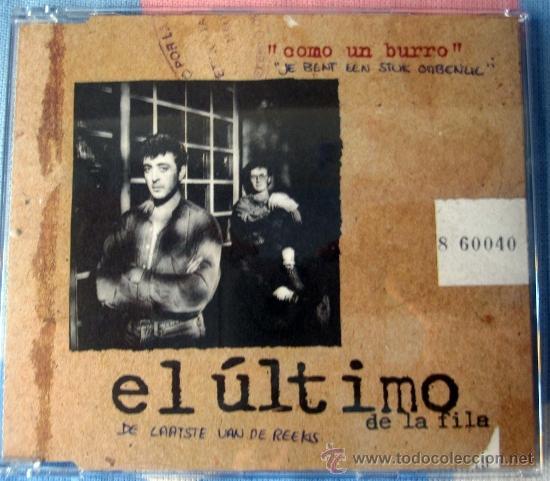 EL ULTIMO DE LA FILA - CD SINGLE COMO UN BURRO AMARRADO.... EDICION EUROPEA, MEGARARO (Música - CD's Rock)