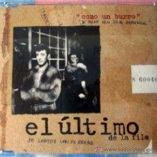 CDs de Música: EL ULTIMO DE LA FILA - CD SINGLE COMO UN BURRO AMARRADO.... EDICION EUROPEA, MEGARARO. Lote 38704889