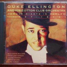 CDs de Música: DUKE ELLINGTON & HIS COTTON CLUB ORCHESTRA.- JUNGLE NIGHTS IN HARLEM (GRABACIÓN HISTÓRICA). Lote 38735408