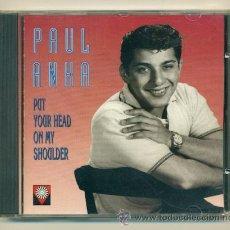 CDs de Música: PAUL ANKA PUT YOUR HEAD ON MY SHOULDER - 1995 - 11 TEMAS. Lote 39027344