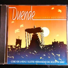 CDs de Música: DUENDE, SEVILLANAS ROCIERAS - CORO DE LA REAL ILUSTRE HERMANDAD DEL ROCÍO DE JEREZ - CD. Lote 195061290