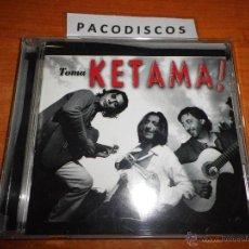 CDs de Música: KETAMA TOMA KETAMA ! CD ALBUM AÑO 1999 JOSE SOTO SORDERITA CAETANO VELOSO PEPE HABICHUELA 11 TEMAS. Lote 39665521