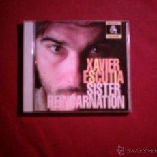 CDs de Música: XAVIER ESCUTIA - SISTER REINCARNATION ( MUNSTER RECORDS. LOS VALENDAS ). Lote 39828776