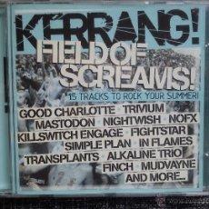 CDs de Música: KERRANG. FIELD OF SCREAMS. CD KERRANG 2005. MASTODON. IN FLAMES. NOFX. THE EXPLOSION. METAL.. Lote 39890623