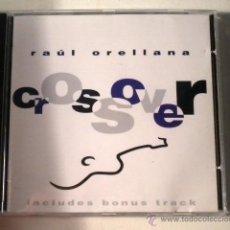 CDs de Música: RAUL ORELLANA - CROSSOVER - CD . Lote 39976104