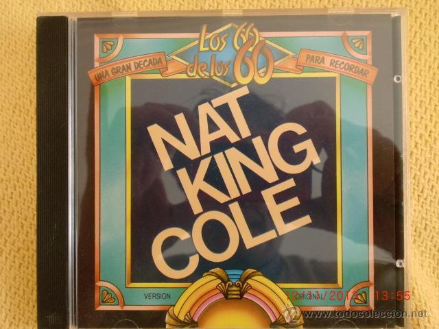 CD NAT KING COLE. LOS 60 UNA GRAN DECADA PARA RECORDAR. 15 TEMAS. (Música - CD's Melódica )