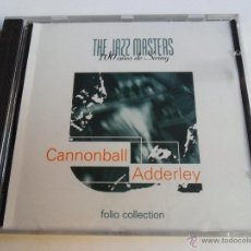 CDs de Música: THE JAZZ MASTERS CANNONBALL ADDERLEY. Lote 40265509