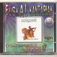CDs de Música: CD / OSKORRI / PLAZARIK PLAZA . Lote 40290143
