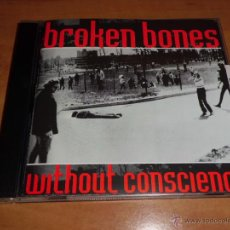 CDs de Música: BROKEN BONES - WHITOUT CONSCIENCE DIFICIL. Lote 40309496