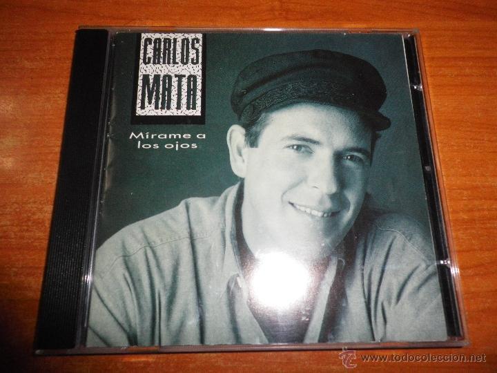 CARLOS MATA MIRAME A LOS OJOS CD ALBUM DEL AÑO 1993 INCLUYE DUO CON JOAQUIN SABINA CONTIENE 11 TEMAS (Música - CD's Latina)