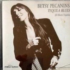 CDs de Música: BETSY PECANINS- TEQUILA BLUES-NO ME AMENACES, FALLASTE CORAZÓN, AMNECEI EN TUS BRAZOS, UN MUNDO RARO. Lote 40891552
