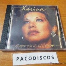 CDs de Música: KARINA SIEMPRE ESTA EN MI CORAZON CD ALBUM AÑO 2002 CONTIENE 9 TEMAS MUY RARO ENCONTRAR EN CD. Lote 41466780