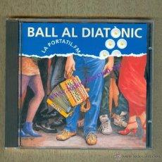 CDs de Música: LA PORTÀTIL FM - BALL AL DIATÒNIC (1994) - MUSICA I CANÇO TRADICIONAL CATALANA. Lote 41849740