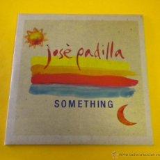 CDs de Música: JOSE PADILLA (SOMETHING) CD MAXI (INCLUYE 5 VERSIONES) ***PROMOCIONAL***. Lote 42343116