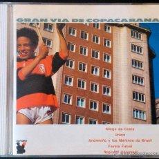 CDs de Música: GRAN VÍA DE COPACABANA: MINGO DA COSTA, URANO, ANDRESIÑO Y LOS MENINOS DO BRASIL, FAVELA FUZUÉ... CD. Lote 42384949