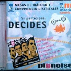 CDs de Música: PIGNOISE - CD PROMOCIONAL 6 TEMAS, MESAS DE DIÁLOGO Y CONVIVENCIA AYUNTAMIENTO DE MADRID. Lote 42770793
