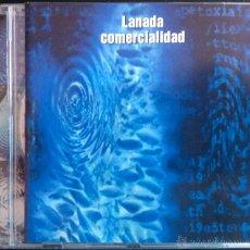 CDs de Música: LANADA, COMERCIALIDAD - CD. Lote 42770840