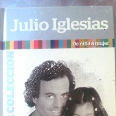 CDs de Música: JULIO IGLESIAS DE NIÑA A MUJER DISCO LIBRO CON MAS DE 40 PAGINAS DE FOTOS Y ANECDOTAS EL PAIS. Lote 42816795