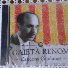 CDs de Música: CD NUEVO PRECINTADO GAIETÀ RENOM CANÇONS CATALANES 18 TEMAS. Lote 42867306