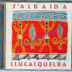 CDs de Música: S'ALBAIDA - LLUCALQUELBA (CD) 2000 - CANÇÓ ILLES BALEARS - MENORCA. Lote 43103737