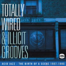 CDs de Música: TOTALLY WIRED & ILLICIT GROOVES: ACID JAZZ * CD * THE BIRTH OF A SCENE 1987-1990 * PRECINTADO. Lote 43149499