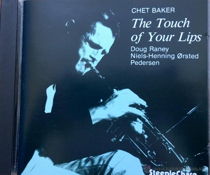 CHET BAKER-THE TOUCH OF YOUR LIPS- DOUG RANEY(GUITAR) NIELS-HENNING ORSTED PEDERSEN(BASS)- segunda mano