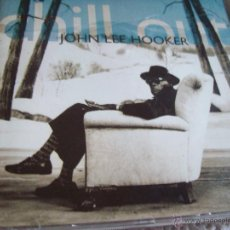 CDs de Música: CHILL OUT JOHN LEE HOOKER. Lote 43254845