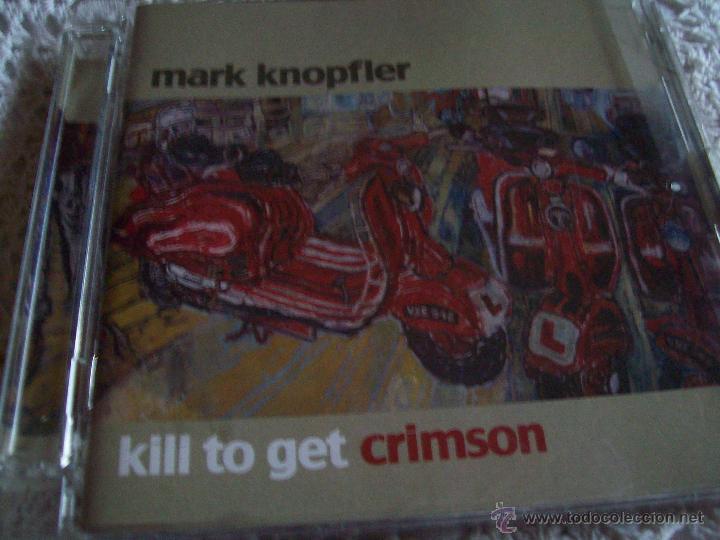 MARK KNOPFLER KILL TO GET CRIMSON (Música - CD's Pop)