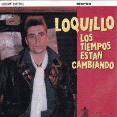 CDs de Música: LOQUILLO - LOS TIEMPOS ESTAN CAMBIANDO - CD. Lote 43888025