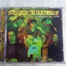 CDs de Música: CD DESPUES TE EXPLICO-ME GUARDO MI VIDA. Lote 44045266