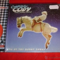 CDs de Música: COMMANDER CODY AND HIS LOST PLANET AIRMEN KING OF THE HONKY TONKS ITALY 2004 CD NEW. Lote 45425688