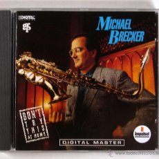 CDs de Música: MICHAEL BRECKER - DON'T TRY THIS AT HOME (CD) MIKE STERN. Lote 45435983