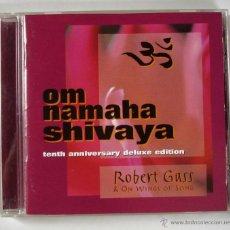 CDs de Música: ROBERT GASS - OM NAMAHA SHIVAYA (CD) 10º ANNIVERSARY DELUXE EDITION. Lote 45440289