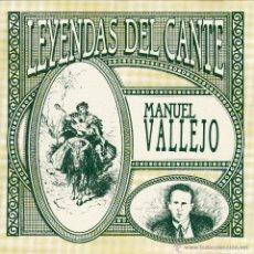 CDs de Música: MANUEL VALLEJO - LEYENDAS DEL CANTE - CD. Lote 45619320