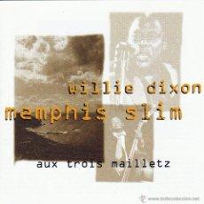 CDs de Música: MEMPHIS SLIM AND WILLIE DIXON - AUX TROIS MAILLETZ - CD. Lote 45623264