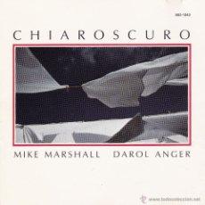 CDs de Música: MIKE MARSHALL AND DAROL ANGER - CHIAROSCURO - CD. Lote 46071535