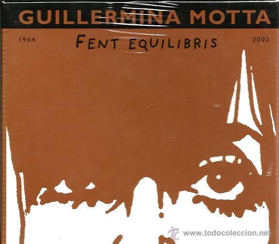 GUILLERMINA MOTTA : FENT EQUILIBRIS ( CAJA 6 CD´S ANTOLOGICA , CON LIBRETO ) (Música - CD's Melódica )