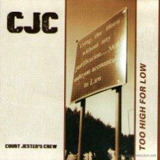 CDs de Música: CJC - COURT JESTER'S CREW - TOO HIGH FOR LOW - CD ALBUM - 16 TRACKS - ELMO RECORDS 2000. Lote 46221135