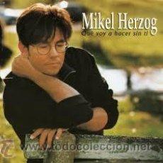 CDs de Música: MIKEL HERZOG-QUE VOY A HACER SIN TI (ESPAÑA EUROVISION 98 ). Lote 164250638