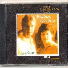 CDs de Música: EGUZKIAREN MUSU -PANTXOA ETA PEIO- 1 DC. PAÍS VASCO.. Lote 46528683