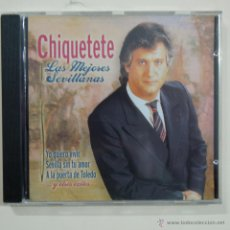 CDs de Música: CHIQUETETE - LAS MEJORES SEVILLANAS - CD 2002. Lote 46635742