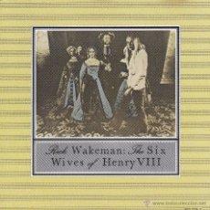 CDs de Música: RICK WAKEMAN - THE SIX WIVES OF HENRY VIII - CD. Lote 46658774