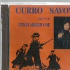 CDs de Música: CD CURRO SAVOY ; SIFFLE ENNIO MORRICONE . Lote 46670241