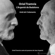 CDs de Música: ORIOL TRAMVIA. L'ARGENTÉ DE BADALONA. SATÉLITE K 2014. Lote 161285846