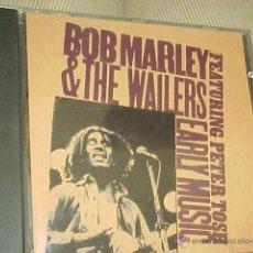 CDs de Música: BOB MARLEY & THE WAILERS FEATURING PETER TOSH. EARLY MUSIC. CD EDICION EXTRANJERA.(#). Lote 46781362