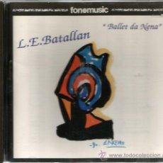 CDs de Música: CD LUIS EMILIO BATALLAN : BALLET DA NENA . Lote 46883766